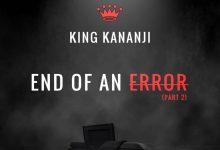 Photo of King Kananji – End of an Error part 2 (Third Eye Diss Lyrics)