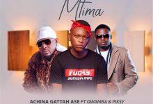 Photo of [audio] Achina Gattah Ase – Mtima ft Gwamba & Piksy